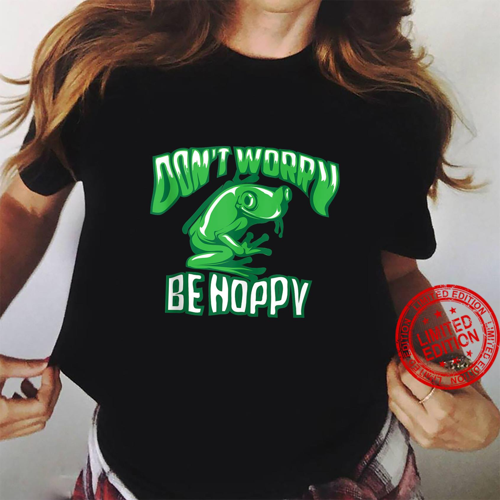 Don't Worry Be Hoppy Cute Crazy Frog Shirt ladies tee