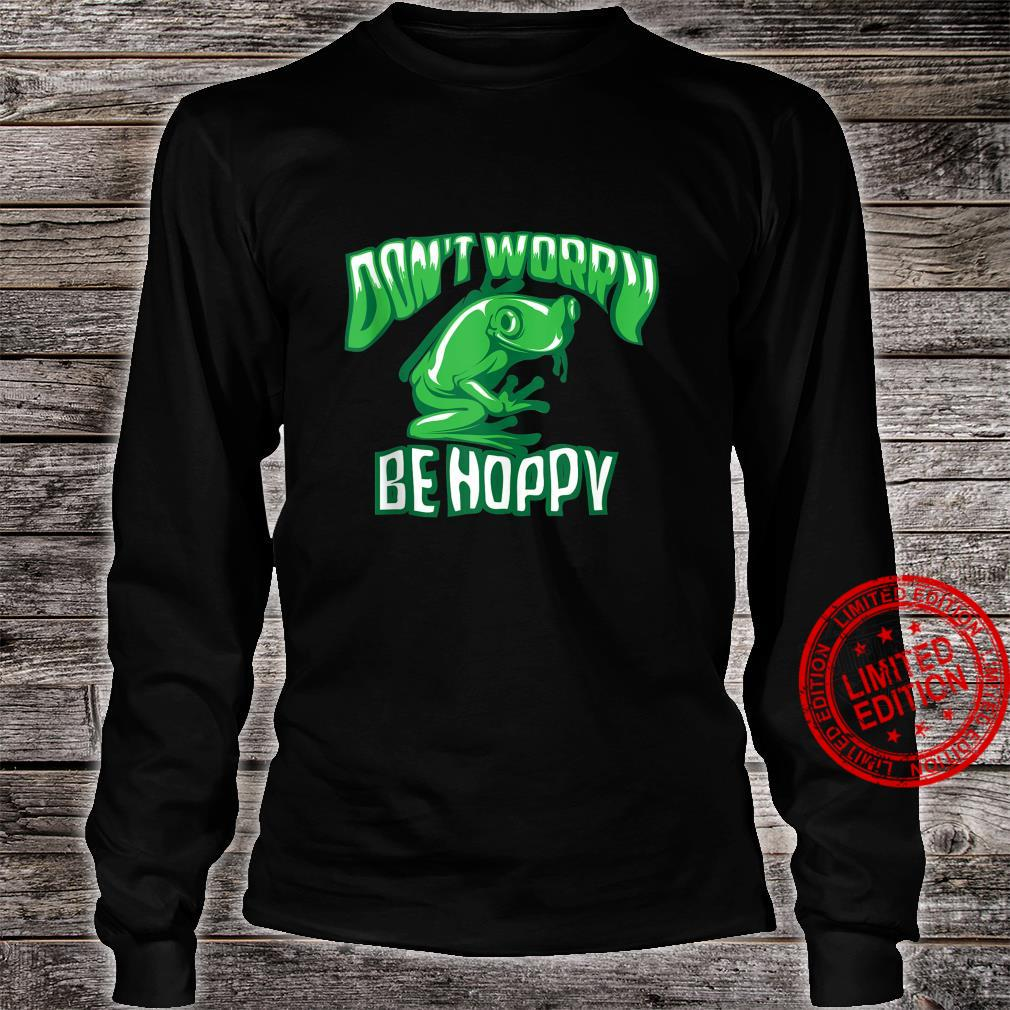 Don't Worry Be Hoppy Cute Crazy Frog Shirt long sleeved