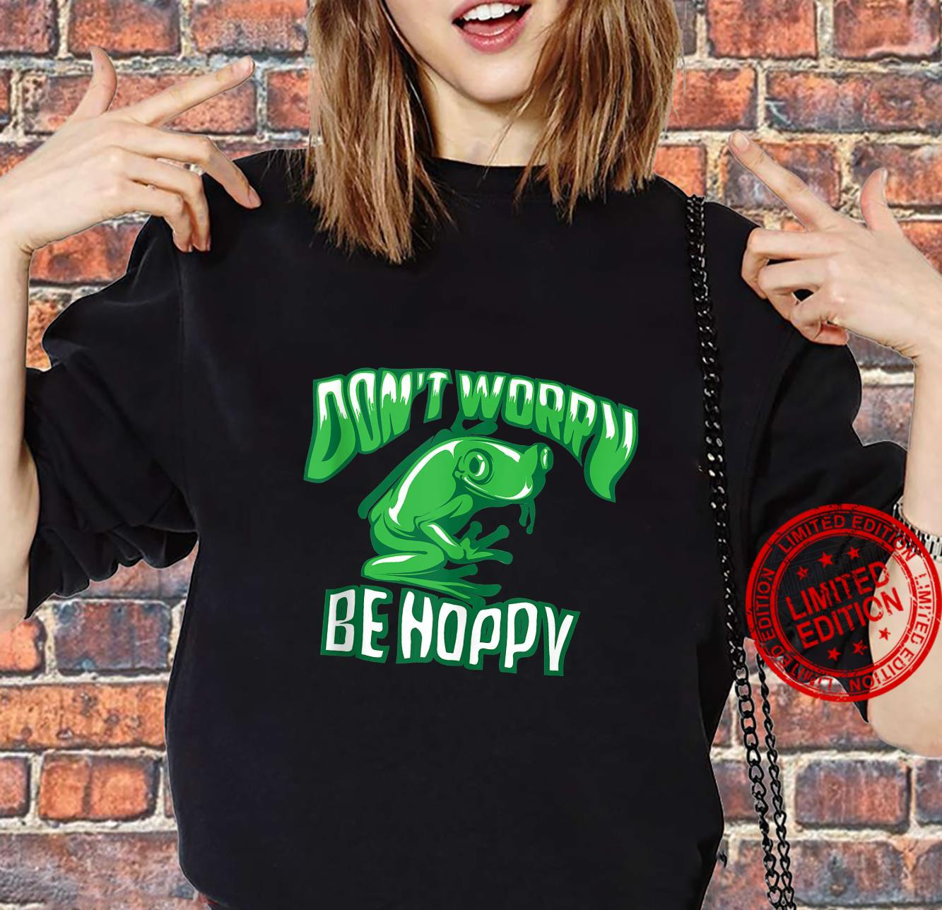 Don't Worry Be Hoppy Cute Crazy Frog Shirt sweater
