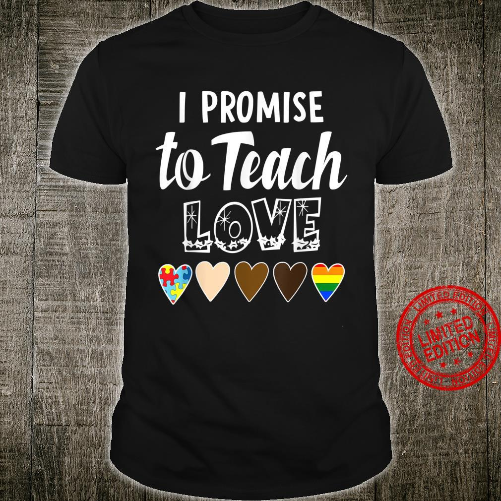 I Promise To Teach Love Cute Quotes Shirt