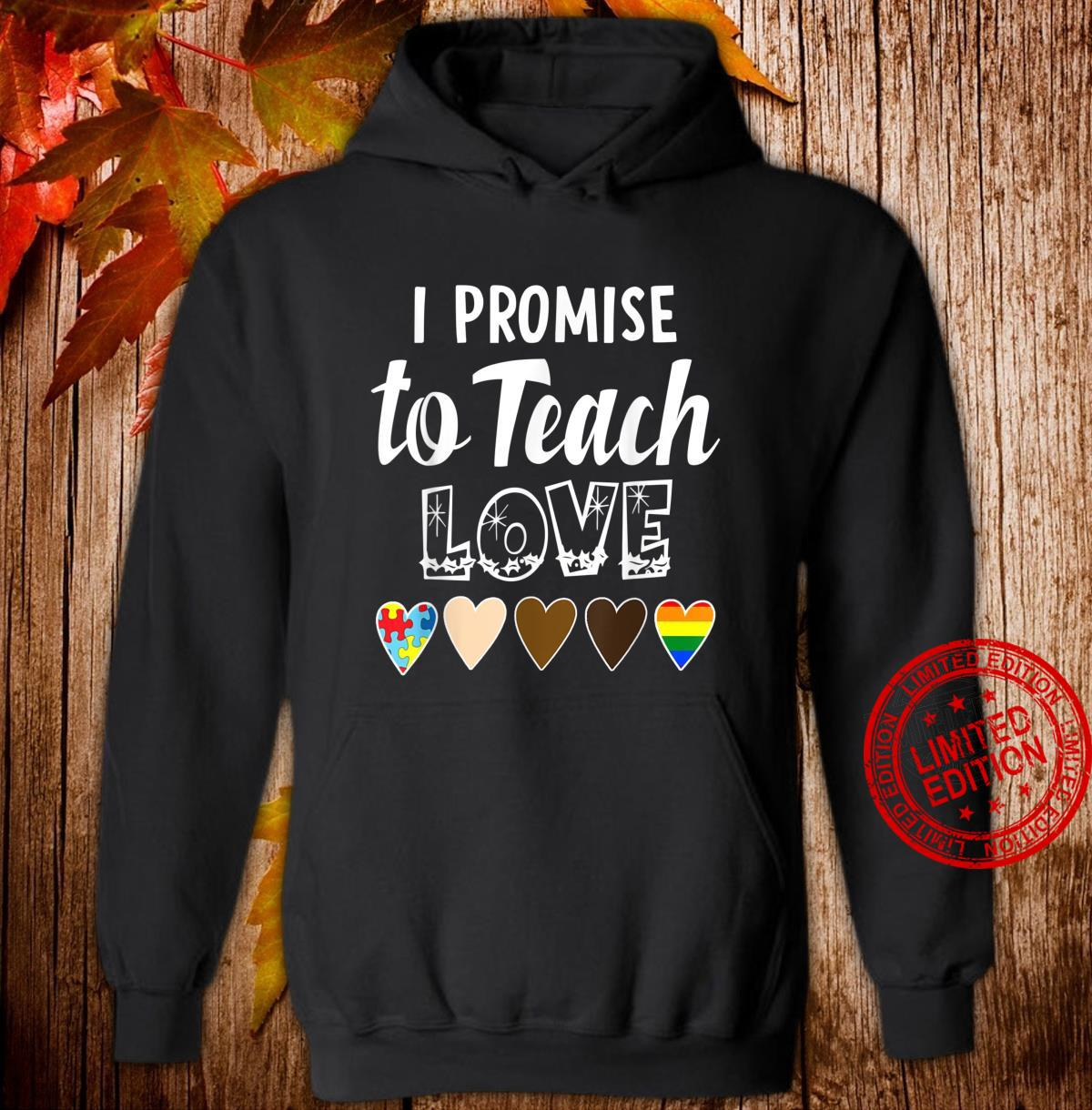 I Promise To Teach Love Cute Quotes Shirt hoodie