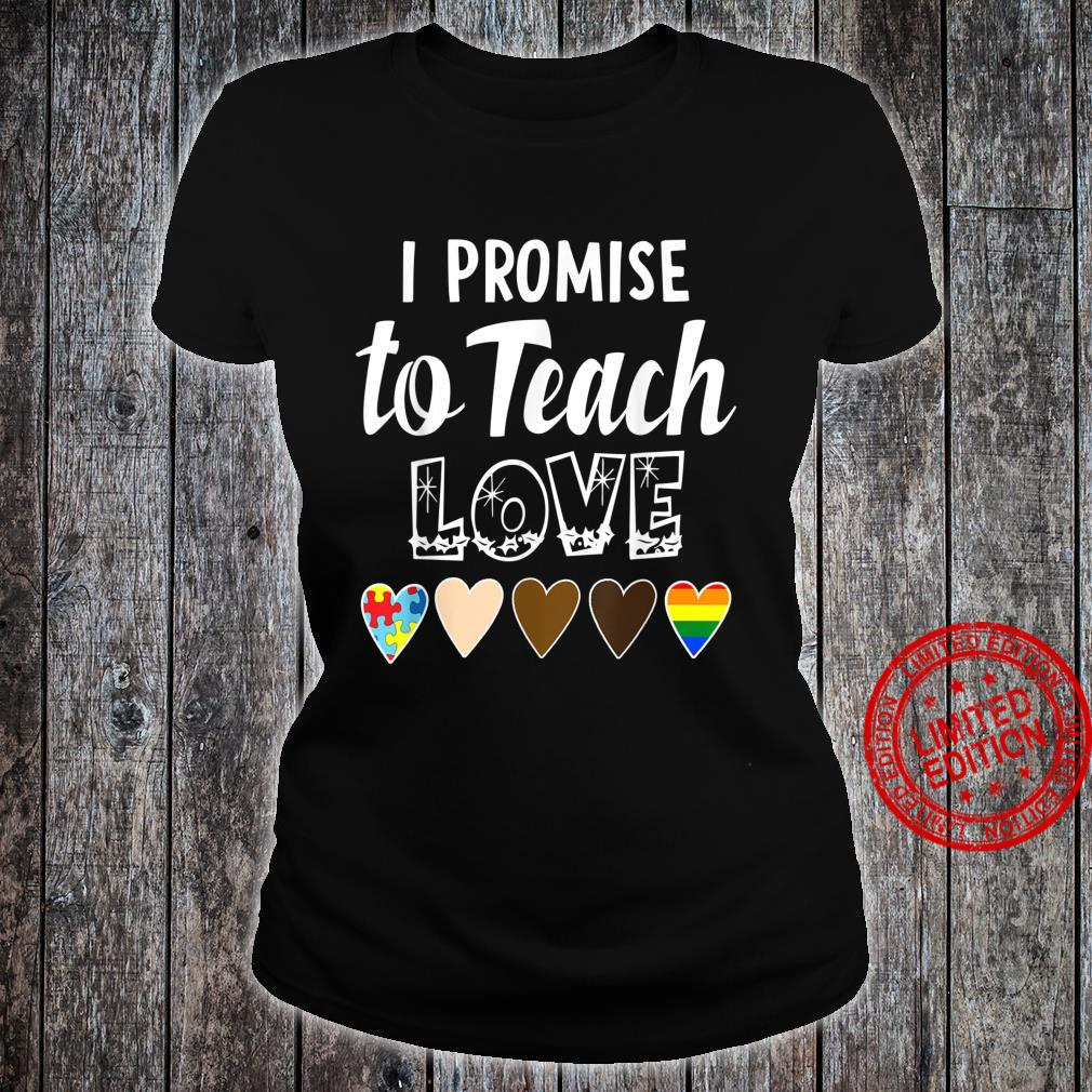 I Promise To Teach Love Cute Quotes Shirt ladies tee