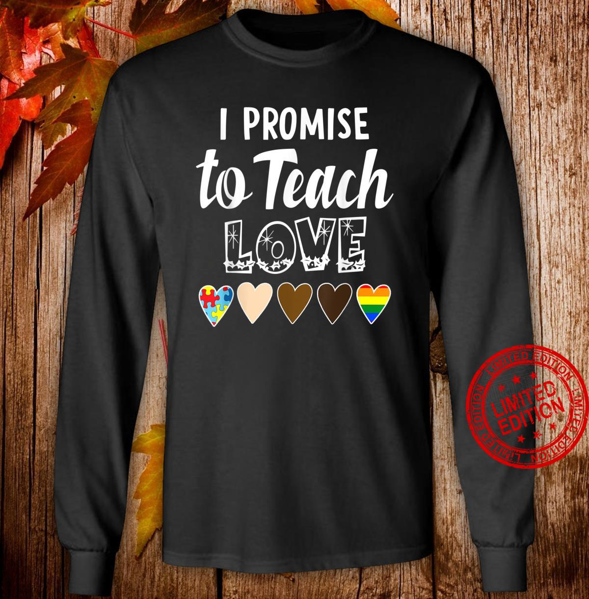 I Promise To Teach Love Cute Quotes Shirt long sleeved