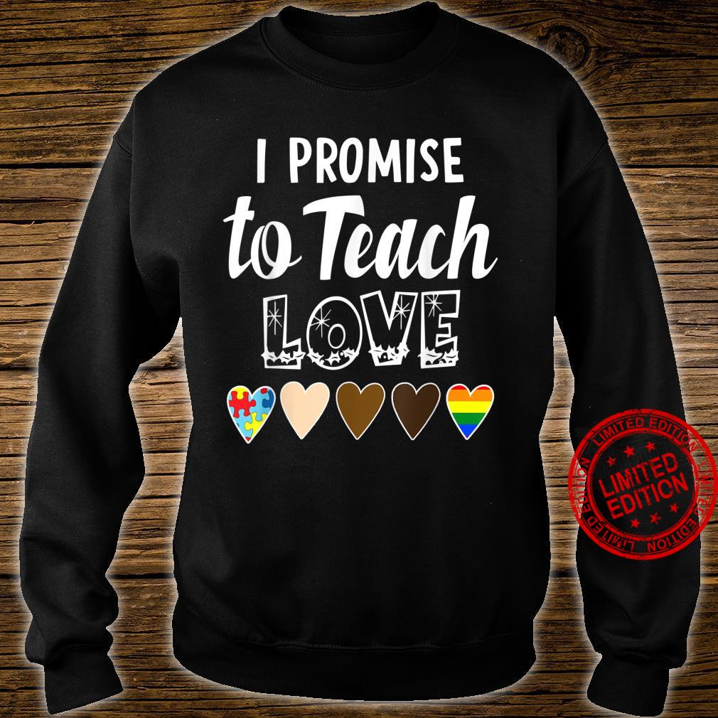 I Promise To Teach Love Cute Quotes Shirt sweater