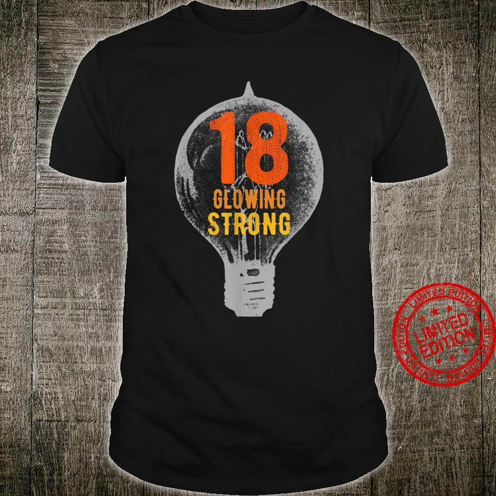 18th Birthday Shirt Vintage 18 Year Old Glowing Strong Shirt